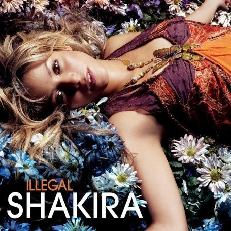 Shakira - Illegal (Basic, 2trx) - Zortam Music