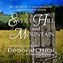 Every Hill and Mountain: Book 3 in the History Mystery Series Audiobook by Deborah Heal Narrated by Michelle Babb