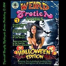 Weird Erotica Stories Halloween Edition (       UNABRIDGED) by June Stevens, Cordelia Montgomery, Missy Allen, Alice J. Woods Narrated by Layla Dawn