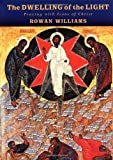The Dwelling of the Light: Praying with Icons of Christ (0802827780) by Williams, Rowan