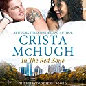 In the Red Zone: The Kelly Brothers, Book 6 (       UNABRIDGED) by Crista McHugh Narrated by Therese Plummer