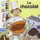Le chocolat (Mes p'tits docs)