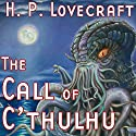 The Call of Cthulhu  by H. P. Lovecraft, Ron N. Butler Narrated by Daniel Taylor, David Benedict, J. E. Hurlburt, Jack Mayfield, Brian Troxell, Sketch MacQuinor, Trudy Leonard