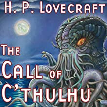 The Call of Cthulhu Radio/TV Program by H. P. Lovecraft, Ron N. Butler Narrated by Daniel Taylor, David Benedict, J. E. Hurlburt, Jack Mayfield, Brian Troxell, Sketch MacQuinor, Trudy Leonard