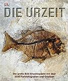 Die Urzeit: Die große Bild-Enzyklopädie mit über 2500 Farbfotografien und Grafiken.