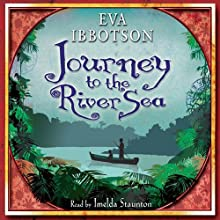 Journey to the River Sea Audiobook by Eva Ibbotson Narrated by Imelda Staunton