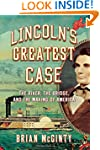 Lincoln's Greatest Case: The River, t...