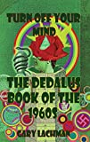 The Dedalus Book of the 1960s: Turn Off Your Mind (Dedalus Concept Books)