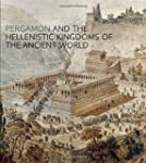 Pergamon and the Hellenistic Kingdoms...