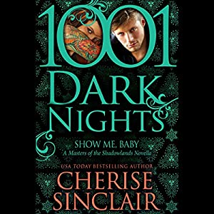 Show Me, Baby Audiobook by Cherise Sinclair Narrated by Noah Michael Levine