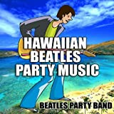 Hawaiian Beatles Party Music