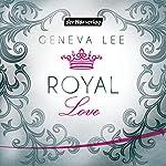 Royal Love (Die Royals-Saga 3) | Geneva Lee