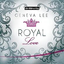 Royal Love (Die Royals-Saga 3) Hörbuch von Geneva Lee Gesprochen von: Elmar Börger, Nora Jokhosha
