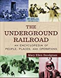 The Underground Railroad Set: An Encyclopedia of People, Places, and Operations (0765680939) by Snodgrass, Mary Ellen