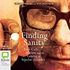Finding Sanity: John Cade, Lithium and the Taming of Bipolar Disorder Hörbuch von Greg de Moore, Ann Westmore Gesprochen von: Paul English