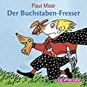 Der Buchstabenfresser Hörbuch von Paul Maar Gesprochen von: Friedhelm Ptok