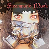 Steampunk Music - Dark Ambient Electronic Industrial Music for Parties