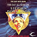 This Day All Gods Must Die: The Gap into Ruin: The Gap Cycle, Book 5 Audiobook by Stephen R. Donaldson Narrated by Scott Brick