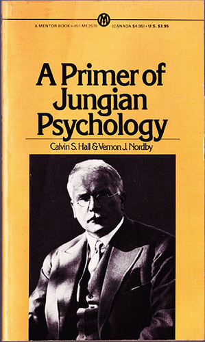 A Primer of Jungian Psychology, Hall, Calvin S.; Nordby, Vernon J.