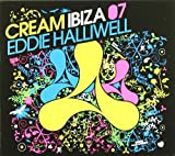 Cream Ibiza 07 (Mixed By Eddie Halliwell) Various Artists