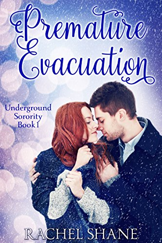 Premature Evacuation: A New Adult College Romance by Rachel Shane