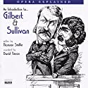 Gilbert and Sullivan: Opera Explained  by Thomson Smillie Narrated by David Timson