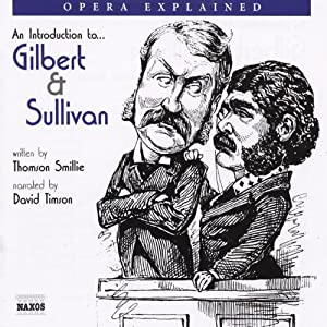Gilbert and Sullivan: Opera Explained Audiobook
