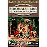 Booksellers To The Savage West (Tales of Placerville Book 1)
