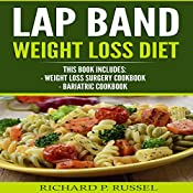 Lap Band Weight Loss Diet: Weight Loss Surgery Cookbook, Bariatric Cookbook | [Richard P. Russel]