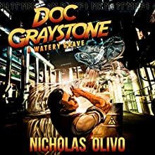 A Watery Grave: Doc Graystone Adventures, Book 2 Audiobook by Nicholas Olivo Narrated by Gregory Peyton