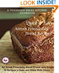 Quick and Easy Amish Friendship Bread...