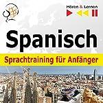 Spanisch Sprachtraining für Anfänger: Conversaciones básicas - 30 Alltagsthemen auf Niveau A1-A2 (Hören & Lernen) | Dorota Guzik