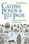 Catfish Ponds & Lily Pads: Creating a...