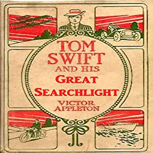 Tom Swift and His Great Searchlight: On the Border for Uncle Sam | [Victor Appleton]