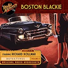 Boston Blackie, Volume 4 Radio/TV Program by Jack Boyle Narrated by  full cast