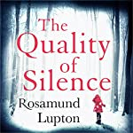 The Quality of Silence | Rosamund Lupton