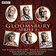 Gloomsbury: Series 1 Radio/TV Program by Sue Limb Narrated by  full cast, Miriam Margolyes, Alison Steadman