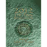 2012 The Final Revelation ~ Lisa J. Flaus