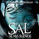 Sal de mis sueños [Get Out of My Dreams] Hörbuch von Fernando Trujillo Gesprochen von: Benjamín Figueres