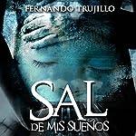 Sal de mis sueños [Get Out of My Dreams] | Fernando Trujillo