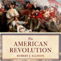 The American Revolution: A Concise History (       UNABRIDGED) by Robert Allison Narrated by Nick Sullivan