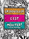 GRIBOUILLER C'EST MEDITER : ART DU ZENTANGLE