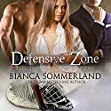 Defensive Zone: Dartmouth Cobras Series #2 Audiobook by Bianca Sommerland Narrated by Jim Frangione