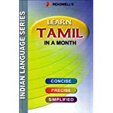 Learn Tamil in a Month: An Easy Method of Learning Tamil Through English without a Teacher (English and Tamil...