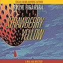 Strawberry Yellow Audiobook by Naomi Hirahara Narrated by Brian Nishii