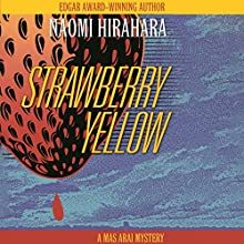 Strawberry Yellow (       UNABRIDGED) by Naomi Hirahara Narrated by Brian Nishii