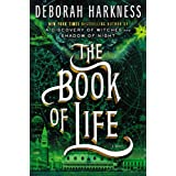 The Book of Life: A Novel (All Souls Trilogy) ~ Deborah Harkness