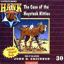The Case of the Haystack Kitties: Hank the Cowdog | Livre audio Auteur(s) : John R. Erickson Narrateur(s) : John R. Erickson