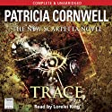 Trace: Kay Scarpetta, Book 13 (       UNABRIDGED) by Patricia Cornwell Narrated by Lorelei King