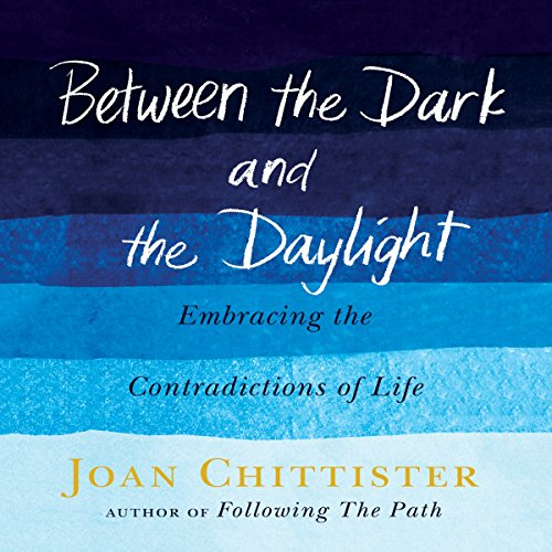 Download Between the Dark and the Daylight: Embracing the Contradictions of Life